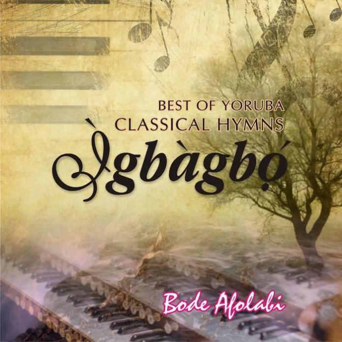 Best of Yoruba Classical Hymns: Igbagbo