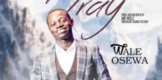 Gospel Music: I Pray - Wale Osewa | AmenRadio.net
