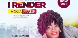 Gospel Music: What Shall I Render - Sonia Praise   AmenRadio.net