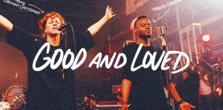 Gospel Music: Good And Loved - Travis Greene feat. Steffany Gretzinger | AmenRadio.net