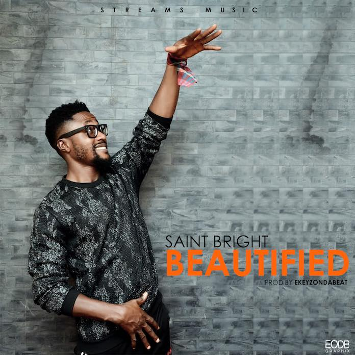 Beautified - Saint Bright | Download Gospel Mp3