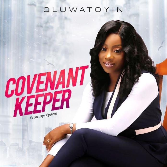 Covenant Keeper - Oluwatoyin