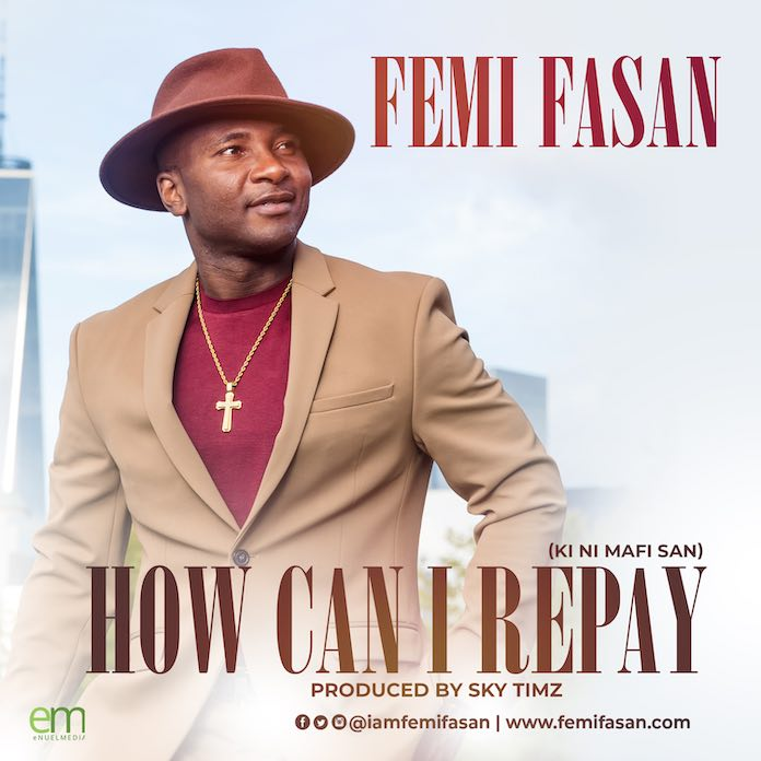 How Can I Repay - Femi Fasan