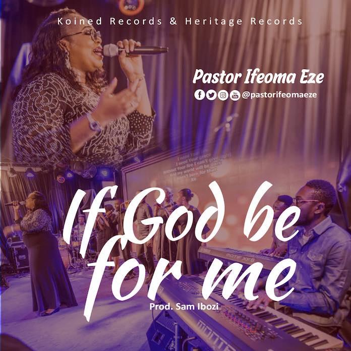 If God Be For Me - Ifeoma Eze