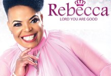 Download Album: Lord You Are Good - Rebecca Malope | Gospel Songs Mp3
