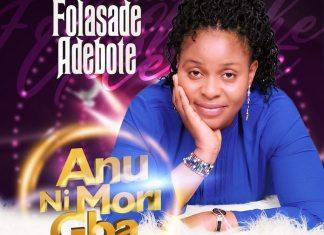 Download: Anu Ni Mori Gba - Folasade Adebote   Gospel Songs Mp3
