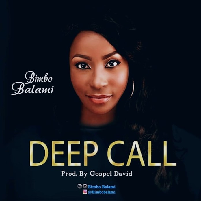Download: Deep Call - Bimbo Balami | Gospel Songs Mp3