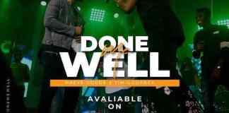 Download: Done Me Well - Preye Odede Feat. Tim Godfrey | Gospel Songs Mp3