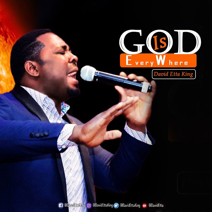 Download: God Is Everywhere - David Etta King | Gospel Songs Mp3