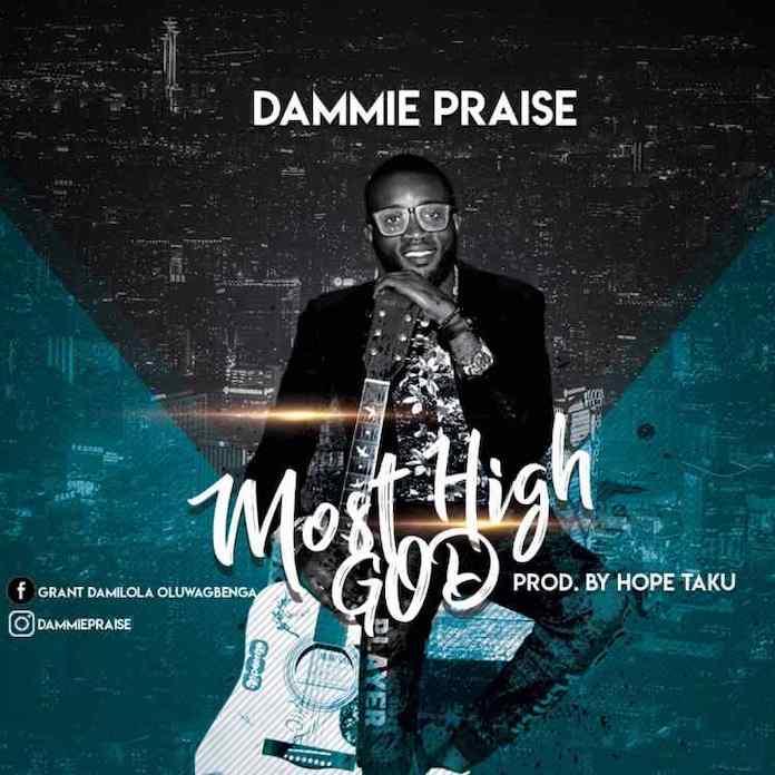 Download: Most High God - Dammie Praise | Gospel Songs Mp3