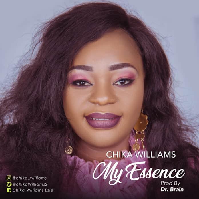 Download: My Essence - Chika Williams | Gospel Songs Mp3