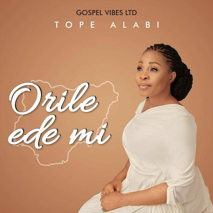 Free Download: Orile Ede Mi - Tope Alabi | Gospel Songs Mp3 Video