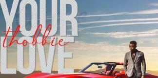 Download: Your Love - Thobbie  