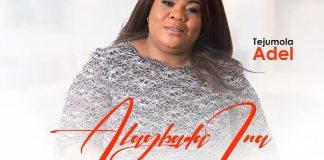 Official Video: Alagbada Ina - Tejumola Adel | Gospel Songs