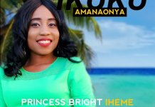 Download: Íkukù Amanaonya - Princess Bright Iheme | Gospel Songs Mp3