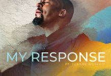 Download: My Response - Phil Thompson feat. Jubilee Worship | Foreign Songs Mp3