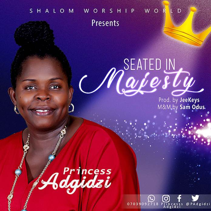 Download: Seated In Majesty - Princess Adgidzi | Gospel Songs Mp3