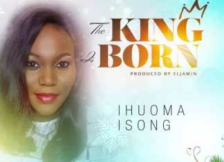 Download: The King Is Born – Ihuoma Isong | Christmas Carol Songs Mp3