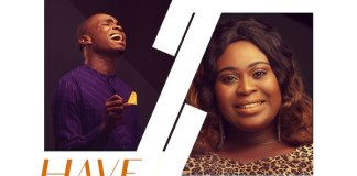Download: Have Your Way - Nathan Paul Feat. Bibi Sam Ark   Gospel Songs mp3 2020