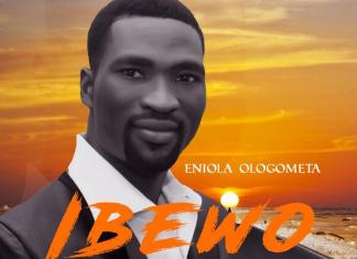 Download: Ibewo - Eniola Ologometa | Gospel Songs Mp3 2020