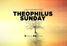 Download Gospel Music Mp3: Latest 2020 Songs - Theophilus Sunday
