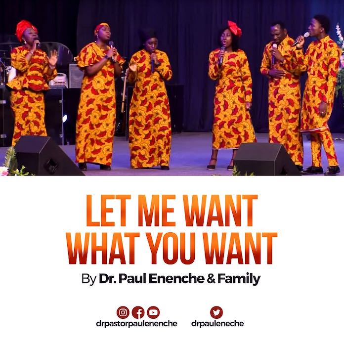 Download Video: Let Me Want What You Want - Dr Paul Enenche & Family | Gospel Songs Mp3 2020