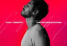 "Cory Asbury Newest Song and Lyrics ""The Father's House"" Download"