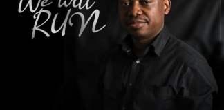 Download Lyrics + Lyric Video: We Will Run - Kayode Omosa   Gospel Songs Mp3 2020