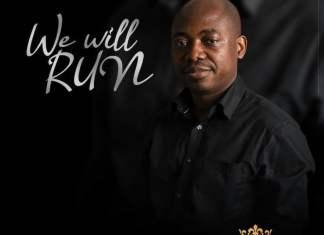 Download Lyrics + Lyric Video: We Will Run - Kayode Omosa | Gospel Songs Mp3 2020