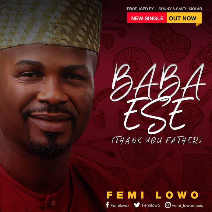 Download Lyrics: Baba Ese - Femi Lowo | Gospel Songs Mp3 Music