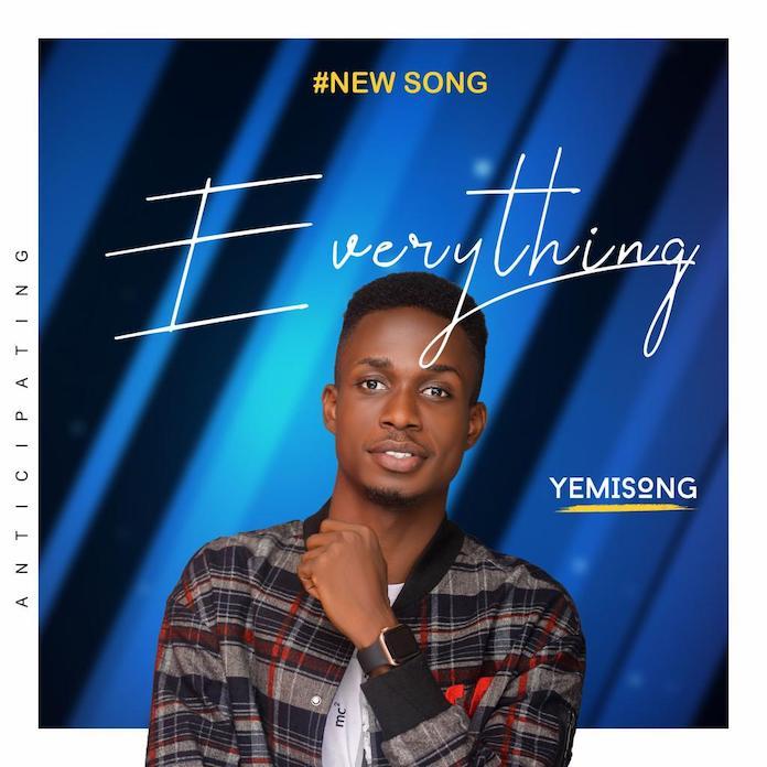 Download Lyrics: Everything - Yemi Song | Gospel Songs Mp3 Music