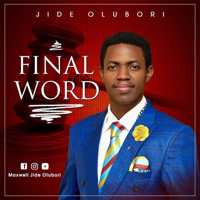 Download: Final Word - Jide Olubori | Gospel Songs Mp3 Music