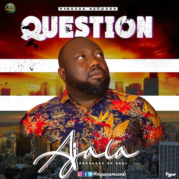 Download: Question - Ajala | Gospel Songs Mp3 Music