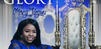 Download Lyrics: The King of Glory - Mercy Idegwu | Gospel Songs Mp3 Music