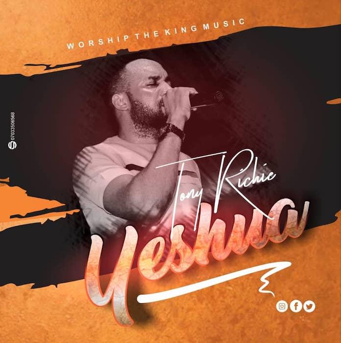 Download Lyrics: Yeshua - Tony Richie | Gospel Music Mp3 Songs