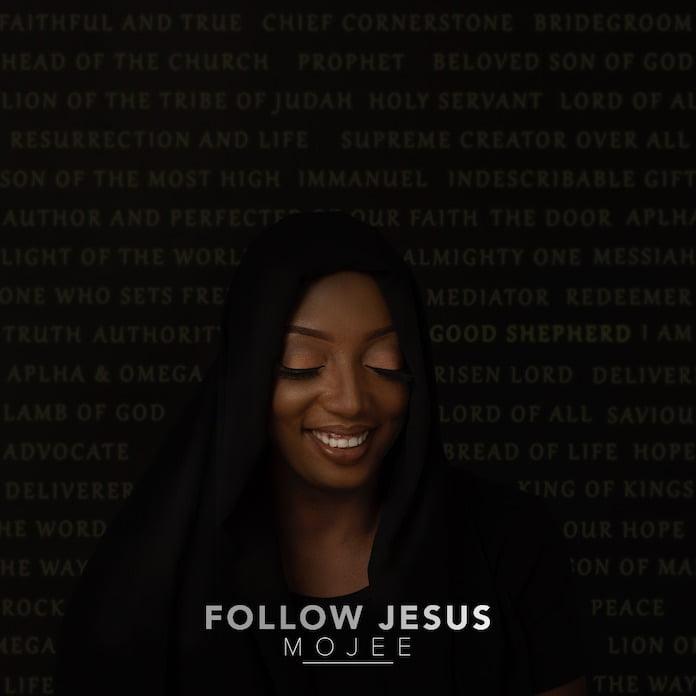 Album: Follow Jesus - Mojee