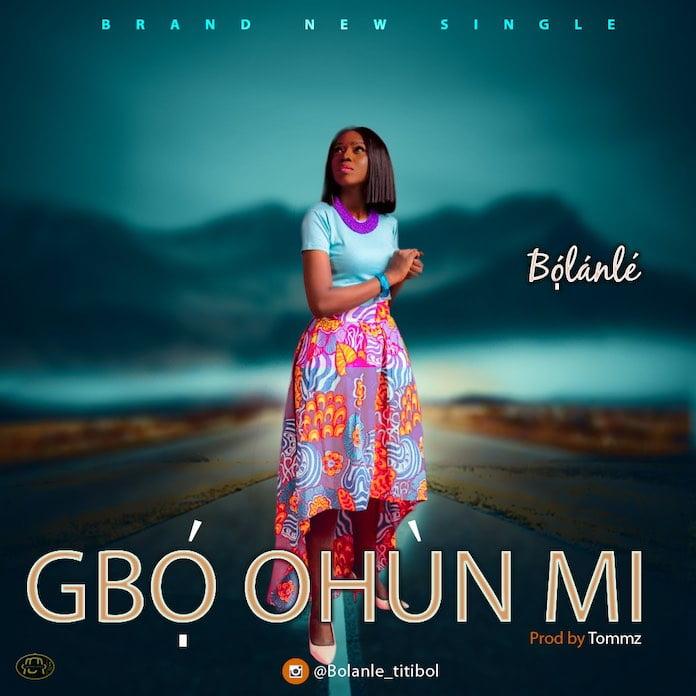 Download Lyrics: Gbo ohun mi - Bolanle | Gospel Songs Mp3 Music