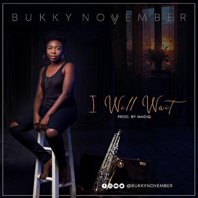 I Will Wait - Bukky November