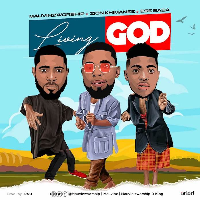 Download: Living God - MauvinzWorship feat. Zion Khimanee & Ese Baba | Gospel Songs Mp3 Music