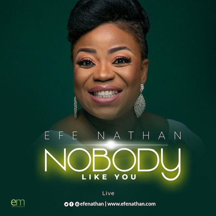 Nobody Like You (Live) - Efe Nathan