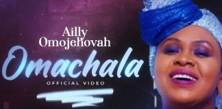 Video: Omachala - Ailly Omojehovah