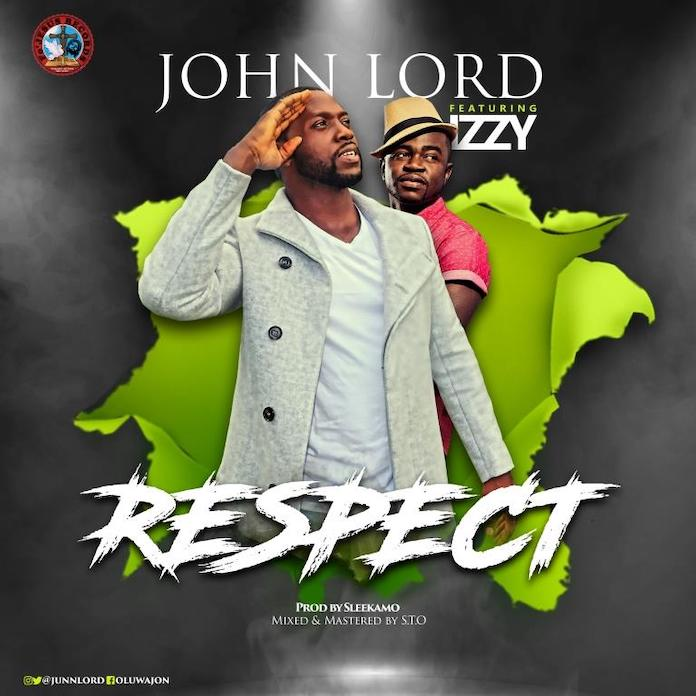 Download Video: Respect - John Lord Feat. Izzy | Gospel Songs Mp3 Music