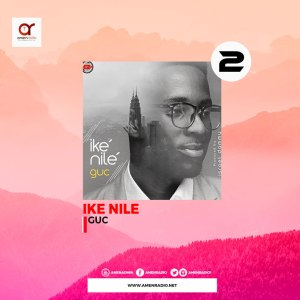 Download Ike Nile by GUC - February 2020 Top 5 Gospel Songs Mp3