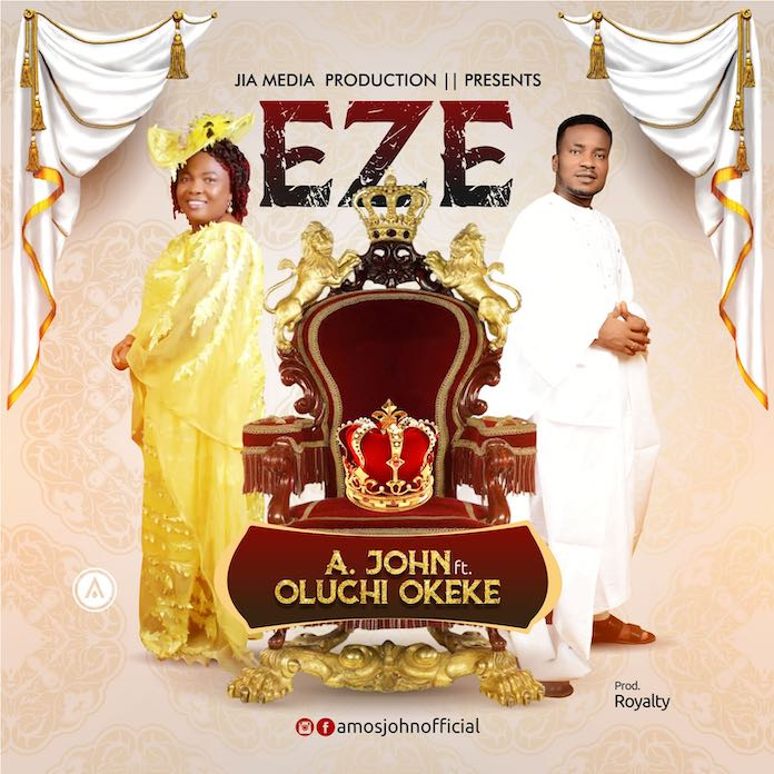 [Gospel Songs Mp3 + Lyrics] Eze - A. John ft. Princess Oluchi Okeke