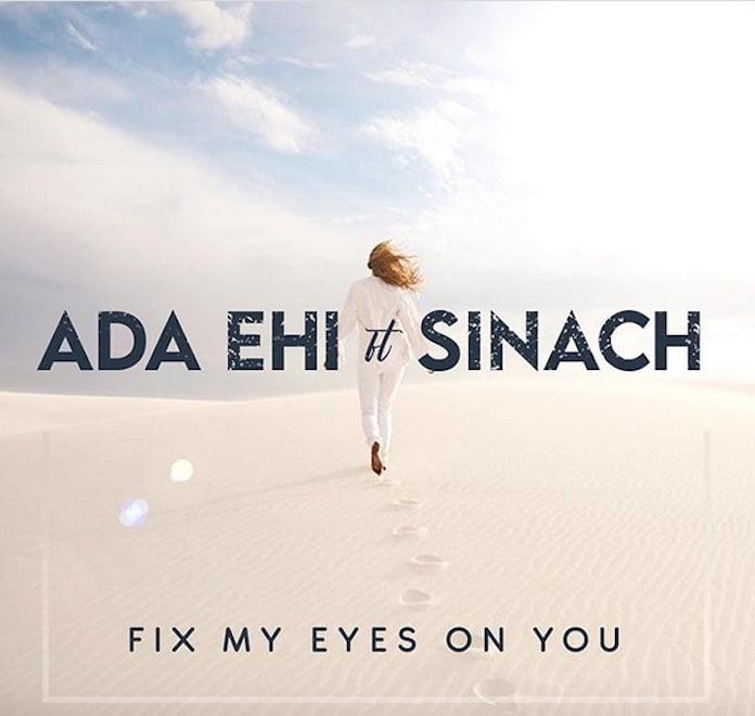 [Music] Fix My Eyes On You - Ada Ehi ft. Sinach