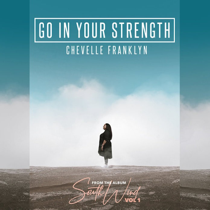 [Music + Video] Go In Your Strength - Chevelle Franklyn