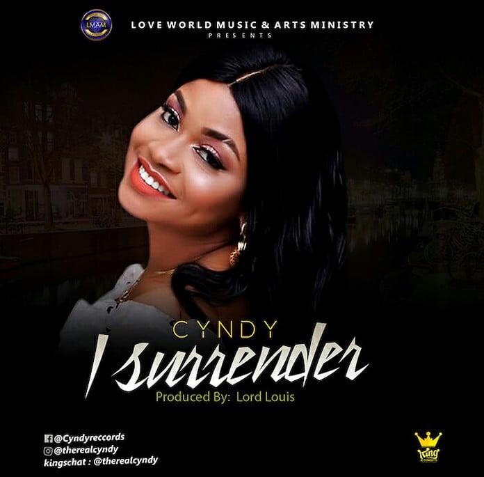 [Music + Lyrics] Cyndy Amaefule - I Surrender