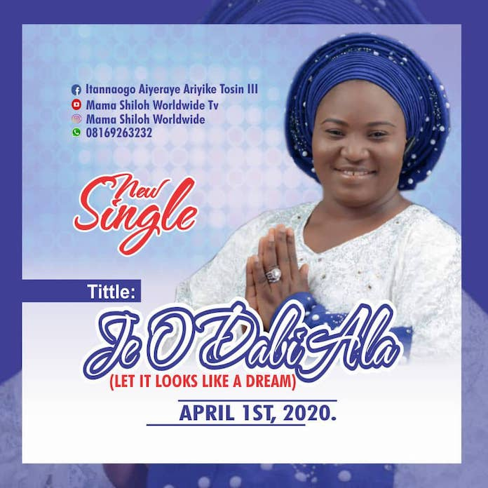 [Gospel Songs MP3] Je O Dabi Ala (Let It Look Like Dream) - ItannaOgo Aiyeraiye