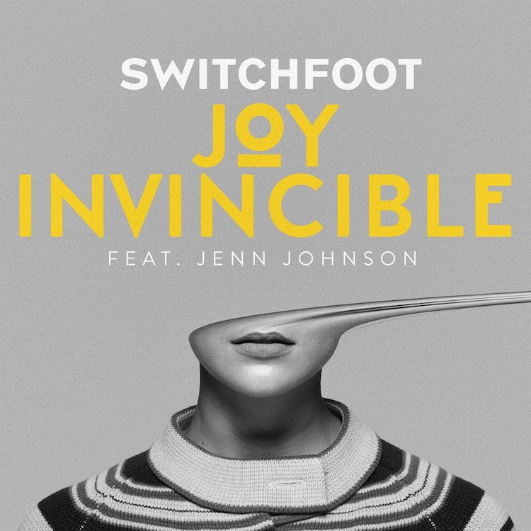 Switchfoot - Joy Invincible feat. Jenn Johnson
