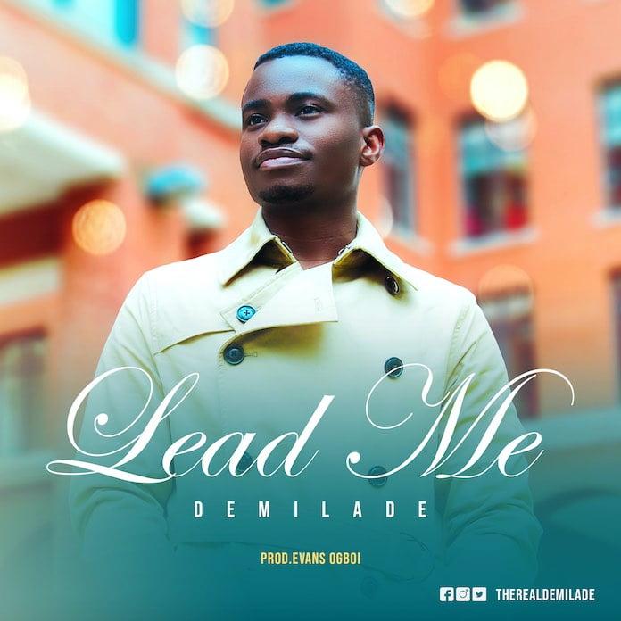 [Music + Lyrics] Demilade - Lead Me